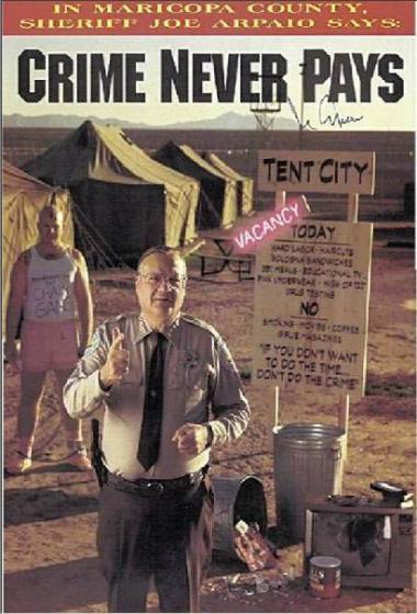<!--:es-->La Migra Rosa de Arizona . . . Joe Arpaio, el comisario del Condado de Maricopa y autonombrado «sheriff más duro de América», fue el fundador de la cárcel «Ciudad de las Carpas»<!--:-->