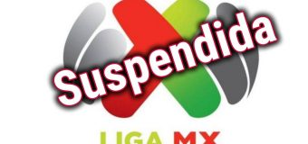 La Liga MX es suspendida hasta nuevo aviso